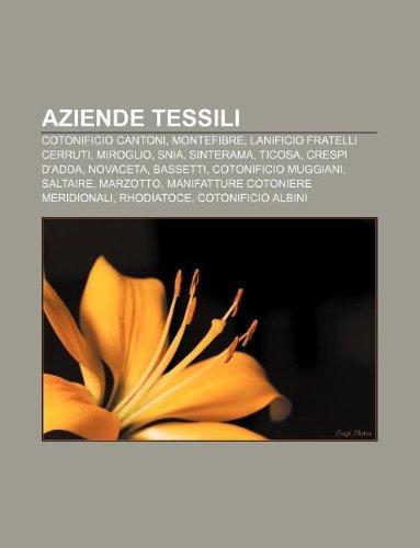 9781231838327: Aziende Tessili: Cotonificio Cantoni, Montefibre, Lanificio Fratelli Cerruti, Miroglio, Snia, Sinterama, Ticosa, Crespi D'Adda, Novacet