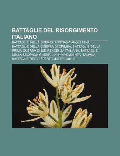9781231843062: Battaglie del Risorgimento italiano: Battaglie della guerra austro-napoletana, Battaglie della guerra di Crimea