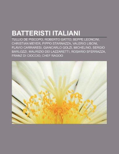 9781231844748: Batteristi italiani: Tullio De Piscopo, Roberto Gatto, Beppe Leoncini, Christian Meyer, Pippo Starnazza, Valerio Liboni, Flavio Carraresi