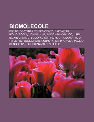 9781231849378: Biomolecole: Purine, Sostanza stupefacente, Capsaicina, Biomolecola, Lignina, HMB, Acido omovanilico, Urea, Bicarbonato di sodio