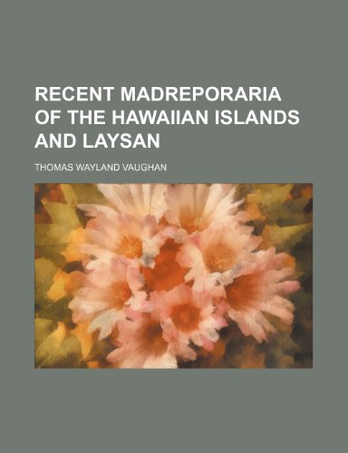 9781231866764: Recent Madreporaria of the Hawaiian islands and Laysan