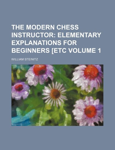 9781231900352: The Modern Chess Instructor Volume 1