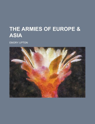 9781231906927: The Armies of Europe & Asia