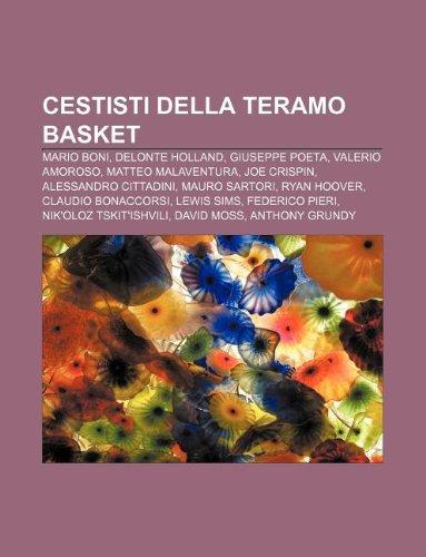 9781231914229: Cestisti Della Teramo Basket: Mario Boni, Delonte Holland, Giuseppe Poeta, Valerio Amoroso, Matteo Malaventura, Joe Crispin
