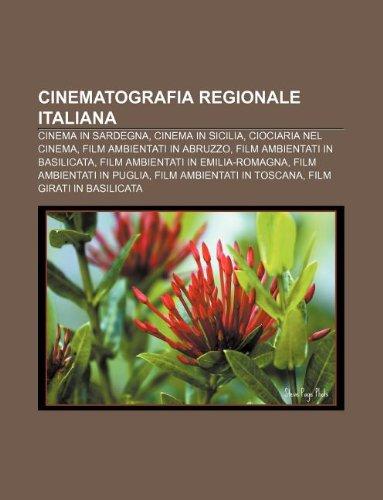 9781231928806: Cinematografia Regionale Italiana: Cinema in Sardegna, Cinema in Sicilia, Ciociaria Nel Cinema, Film Ambientati in Abruzzo