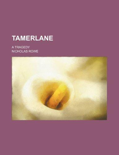 9781231956878: Tamerlane; a tragedy