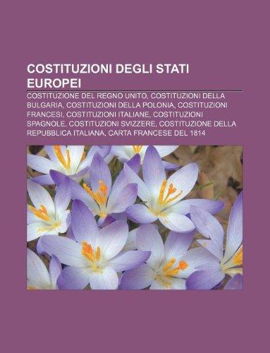 9781231968802: Costituzioni Degli Stati Europei: Costituzione del Regno Unito, Costituzioni Della Bulgaria, Costituzioni Della Polonia, Costituzioni Francesi