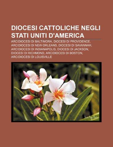 9781231975817: Diocesi cattoliche negli Stati Uniti d'America: Arcidiocesi di Baltimora, Diocesi di Providence, Arcidiocesi di New Orleans
