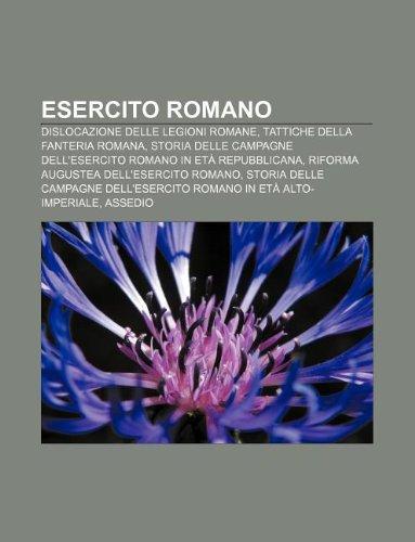 9781231985205: Esercito Romano: Dislocazione Delle Legioni Romane, Tattiche Della Fanteria Romana