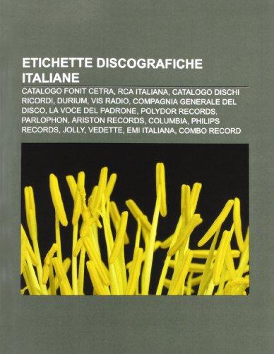 9781231986028: Etichette discografiche italiane: Catalogo Fonit Cetra, RCA Italiana, Catalogo Dischi Ricordi, Durium, Vis Radio, Compagnia Generale del Disco