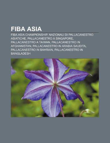 9781231987292: FIBA Asia: FIBA Asia Championship, Nazionali di pallacanestro asiatiche, Pallacanestro a Singapore, Pallacanestro a Taiwan (Italian Edition)