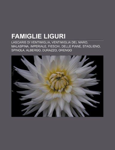9781231988053: Famiglie liguri: Lascaris di Ventimiglia, Ventimiglia del Maro, Malaspina, Imperiale, Fieschi, Delle Piane, Staglieno, Spinola, Albergo