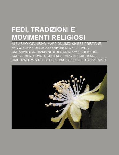 9781231989197: Fedi, tradizioni e movimenti religiosi: Alevismo, Giainismo, Marcionismo, Chiese Cristiane Evangeliche delle Assemblee di Dio in Italia