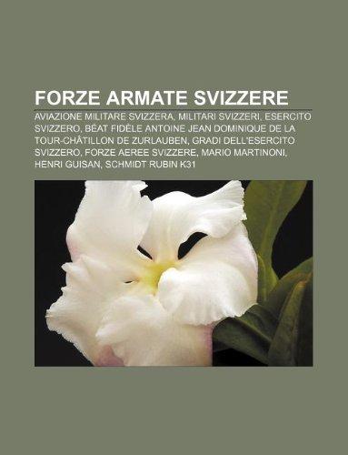 9781231995136: Forze Armate Svizzere: Aviazione Militare Svizzera, Militari Svizzeri, Esercito Svizzero