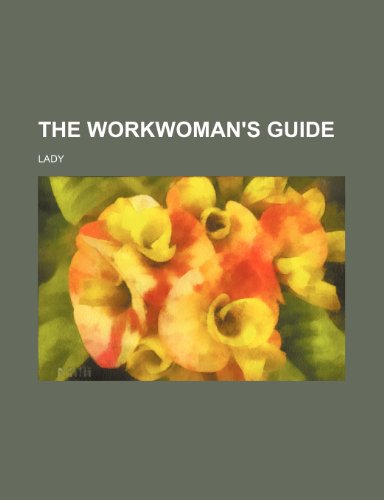 The Workwoman's Guide: Lady
