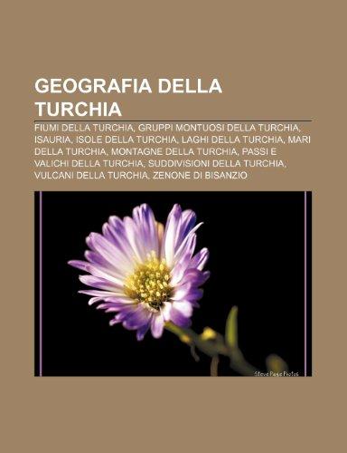 9781232000204: Geografia della Turchia: Fiumi della Turchia, Gruppi montuosi della Turchia, Isauria, Isole della Turchia, Laghi della Turchia