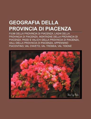 9781232000754: Geografia Della Provincia Di Piacenza: Fiumi Della Provincia Di Piacenza, Laghi Della Provincia Di Piacenza