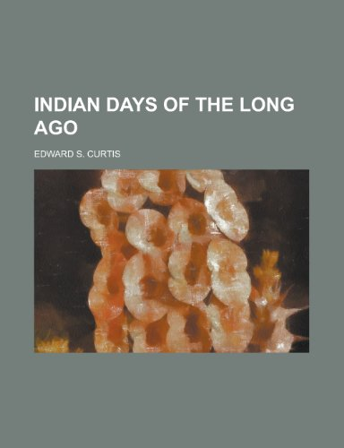 9781232003441: Indian days of the long ago