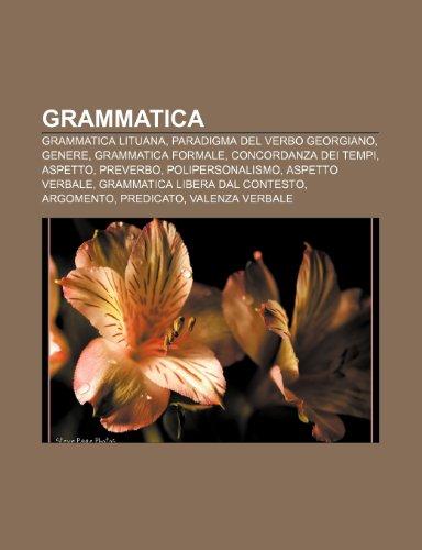 9781232004974: Grammatica: Grammatica lituana, Paradigma del verbo georgiano, Genere, Grammatica formale, Concordanza dei tempi, Aspetto, Preverbo