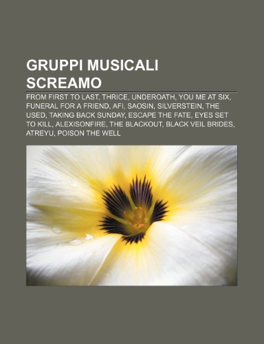 9781232008552: Gruppi musicali screamo: From First to Last, Thrice, Underoath, You Me at Six, Funeral for a Friend, AFI, Saosin, Silverstein, The Used