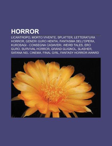 9781232011347: Horror: Licantropo, Morto vivente, Splatter, Letteratura horror, Generi guro hentai, Fantasma dell'Opera, Kurosagi - Consegna cadaveri