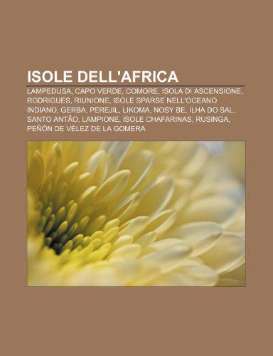 9781232016151: Isole dell'Africa: Lampedusa, Capo Verde, Comore, Isola di Ascensione, Rodrigues, Riunione, Isole sparse nell'Oceano Indiano, Gerba, Perejil