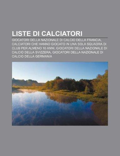 9781232028079: Liste Di Calciatori: Giocatori Della Nazionale Di Calcio Della Francia