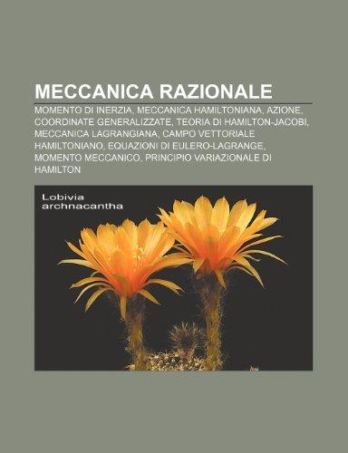9781232041788: Meccanica Razionale: Momento Di Inerzia, Meccanica Hamiltoniana, Azione, Coordinate Generalizzate, Teoria Di Hamilton-Jacobi