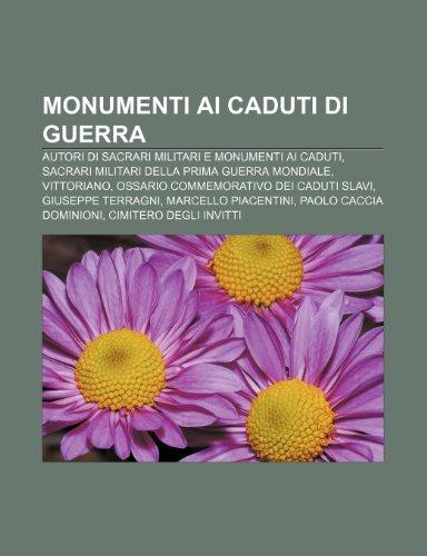 9781232050209: Monumenti ai caduti di guerra: Autori di sacrari militari e monumenti ai caduti, Sacrari militari della prima guerra mondiale, Vittoriano