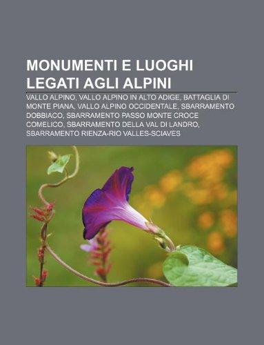 9781232050254: Monumenti E Luoghi Legati Agli Alpini: Vallo Alpino, Vallo Alpino in Alto Adige, Battaglia Di Monte Piana, Vallo Alpino Occidentale