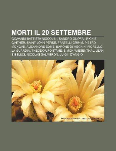 9781232053910: Morti Il 20 Settembre: Giovanni Battista Niccolini, Sandro Onofri, Richie Ginther, Saint-John Perse, Fratelli Grimm, Pietro Mongini