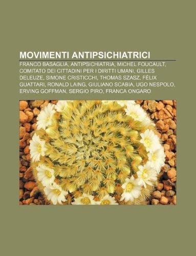 9781232062059: Movimenti Antipsichiatrici: Franco Basaglia, Antipsichiatria, Michel Foucault, Comitato Dei Cittadini Per I Diritti Umani, Gilles Deleuze