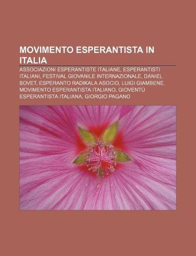 9781232062479: Movimento Esperantista in Italia: Associazioni Esperantiste Italiane, Esperantisti Italiani, Festival Giovanile Internazionale, Daniel Bovet