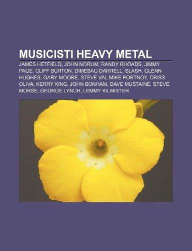 9781232066040: Musicisti Heavy Metal: James Hetfield, John Norum, Randy Rhoads, Jimmy Page, Cliff Burton, Dimebag Darrell, Slash, Glenn Hughes, Gary Moore