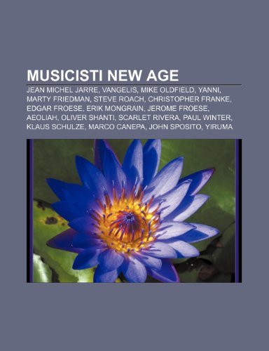 9781232066583: Musicisti new age: Jean Michel Jarre, Vangelis, Mike Oldfield, Yanni, Marty Friedman, Steve Roach, Christopher Franke, Edgar Froese
