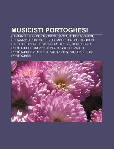 9781232066828: Musicisti portoghesi: Cantanti lirici portoghesi, Cantanti portoghesi, Chitarristi portoghesi, Compositori portoghesi