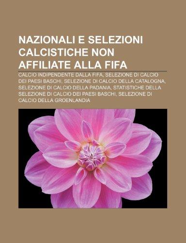9781232080381: Nazionali e selezioni calcistiche non affiliate alla FIFA: Calcio indipendente dalla FIFA, Selezione di calcio dei Paesi Baschi