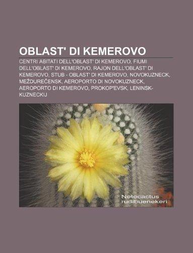 9781232083757: Oblast' Di Kemerovo: Centri Abitati Dell'oblast' Di Kemerovo, Fiumi Dell'oblast' Di Kemerovo, Rajon Dell'oblast' Di Kemerovo