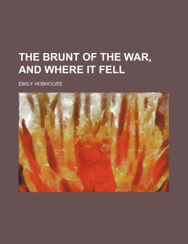 9781232084846: The brunt of the war, and where it fell