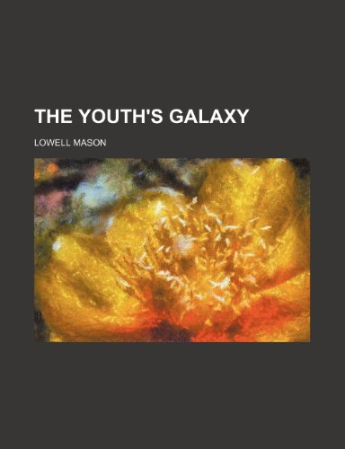 9781232091028: The youth's galaxy