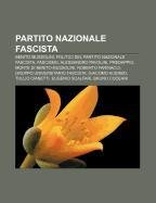 9781232095514: Partito Nazionale Fascista: Benito Mussolini, Politici del Partito Nazionale Fascista, Fascismo, Alessandro Pavolini, Predappio