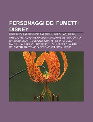 9781232097655: Personaggi Dei Fumetti Disney: Paperino, Paperon de' Paperoni, Topolino, Pippo, Amelia, Pietro Gambadilegno, Archimede Pitagorico