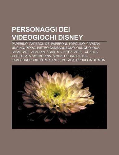 9781232097754: Personaggi Dei Videogiochi Disney: Paperino, Paperon de' Paperoni, Topolino, Capitan Uncino, Pippo, Pietro Gambadilegno, Qui, Quo, Qua, Jafar