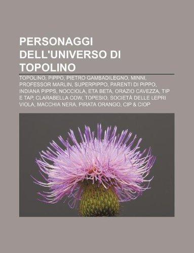 9781232098249: Personaggi Dell'universo Di Topolino: Topolino, Pippo, Pietro Gambadilegno, Minni, Professor Marlin, Superpippo, Parenti Di Pippo