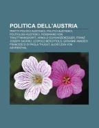 9781232111726: Politica dell'Austria: Partiti politici austriaci, Politici austriaci, Politologi austriaci, Ferdinand von Trauttmansdorff (Italian Edition)