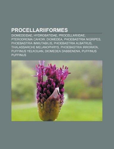 9781232118732: Procellariiformes: Diomedeidae, Hydrobatidae, Procellariidae, Pterodroma Cahow, Diomedea, Phoebastria Nigripes, Phoebastria Immutabilis