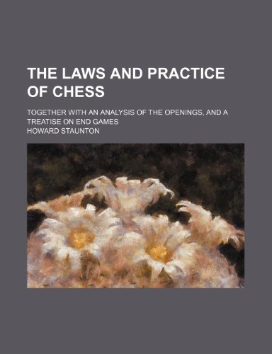 The laws and practice of chess; together: Staunton, Howard