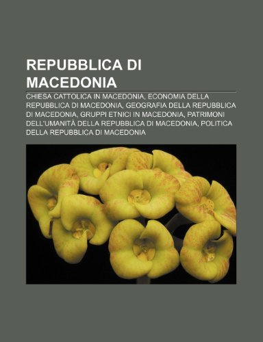 9781232130956: Repubblica di Macedonia: Chiesa cattolica in Macedonia, Economia della Repubblica di Macedonia, Geografia della Repubblica di Macedonia
