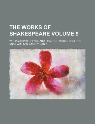 The works of Shakespeare Volume 9 (9781232142034) by William Shakespeare