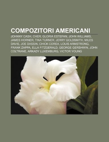 9781232156307: Compozitori Americani: Johnny Cash, Cher, Gloria Estefan, John Williams, James Horner, Tina Turner, Jerry Goldsmith, Miles Davis, Joe Dassin